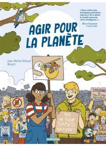 Agir pour la planète - Casterman