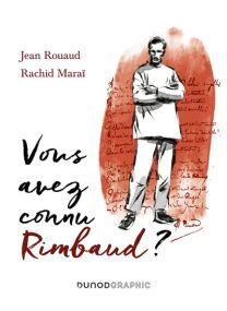 Vous avez connu Rimbaud ? -