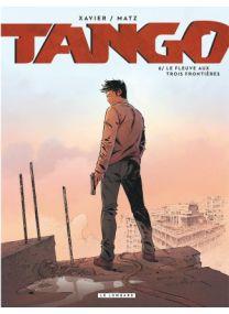 Tango, Tome 6 : Le fleuve aux trois frontières