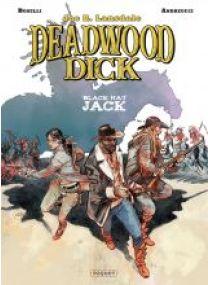 Deadwood Dick - T3 - BLACK HAT JACK - Les éditions Paquet