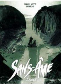 SANS-ÂME - T4 - JUNGLE - Les éditions Paquet