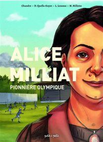 Alice Milliat - Pionnière olympique -