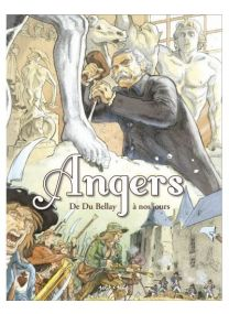 Angers en BD - De Du Bellay à nos jours -