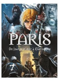 Paris en BD - De Jeanne d'Arc à Cartouche -