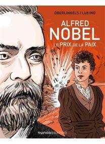 Le prix de la Paix - Alfred Nobel -