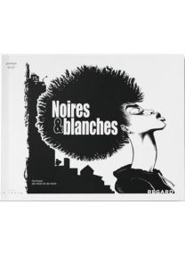Noires & blanches -