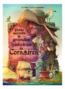 Petits secrets et grandes histoires de corsaires -