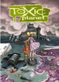TOXIC PLANET - INTEGRALE - Les éditions Paquet