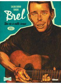Brel : une vie à mille temps - Tome 01 - Glénat