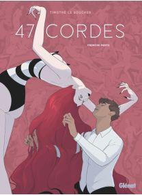 47 Cordes - Première partie - Glénat