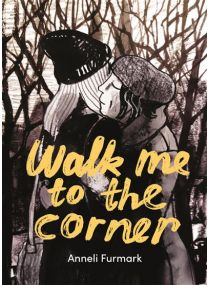 Walk me to the corner -