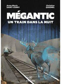Mégantic, un train dans la nuit -