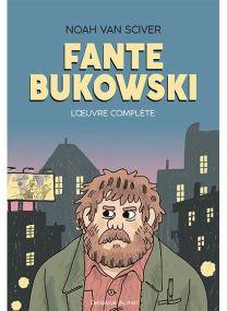 Fante Bukowski, L'Œuvre complète - L'employé du Moi