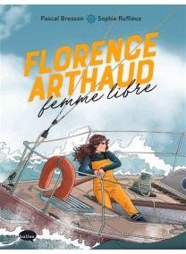 Florence Arthaud, femme libre -