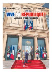 Vive la République, la France et ses présidents -