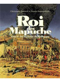 Le roi des Mapuches - Au royaume de Wallmapu - Futuropolis