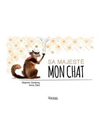 Sa Majesté mon chat - Kennes Editions