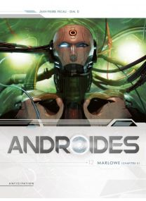 Androïdes T12 - Marlowe Chapitre 2