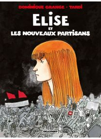 Elise et les Nouveaux Partisans - Delcourt