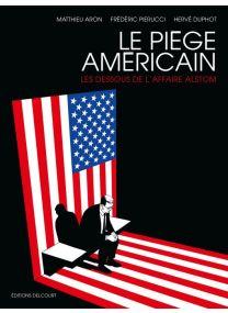 Le Piège américain - Les Dessous de l'affaire Alstom - Delcourt