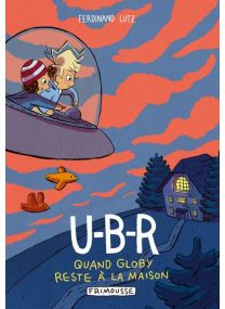 U-b-r 2 globy reste à la maison -