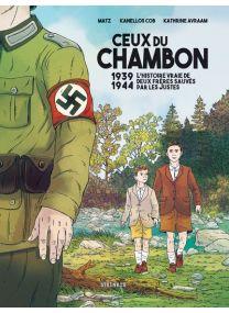 Ceux du Chambon - 1939-1944 Deux frères sauvés par les Justes - Steinkis