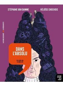 Dans l'absolu - De Louis XIII à Louis XIV -