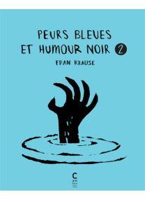 Peurs bleues et humour noir vol 2 - Cambourakis