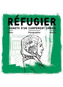Carnets d'un campement urbain 3 Volumes - Réfugier - La Boîte à bulles