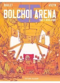 Bolchoi Arena - Révolutions - Delcourt