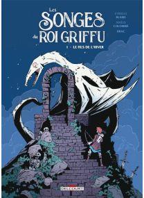Les Songes du Roi Griffu - Le Fils de l'hiver - Delcourt