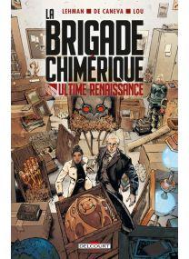 La Brigade chimérique - Ultime Renaissance - Delcourt