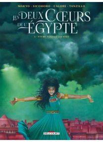 Deux Coeurs de l'Égypte - Vivre toutes les vies - Delcourt