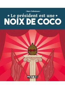 Le Président est une noix de coco - Delcourt