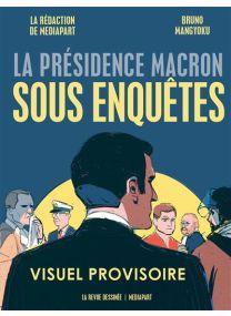 La présidence Macron sous enquêtes -