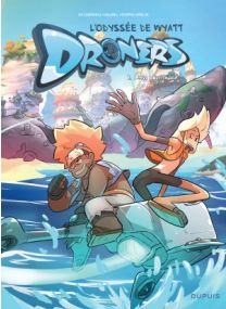 Droners - L'Odyssée de Wyatt Whale : TOME1 - Dupuis