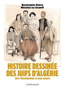 Histoire dessinée des Juifs d'Algérie - De l'Antiquité à nos jours -