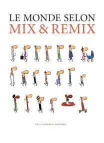 Le monde selon Mix & Remix -