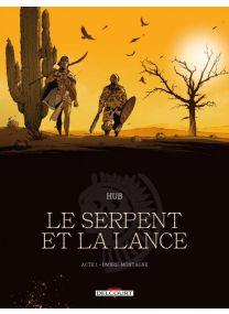 Le Serpent et la Lance - Acte 1 - NED - Ombre-montagne - Delcourt