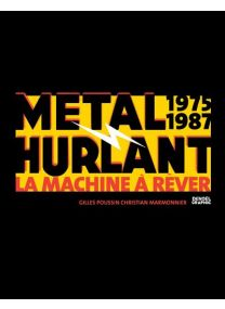 Métal hurlant - La Machine à Rêver - Métal Hurlant 1975-1987 - Denoël Graphics