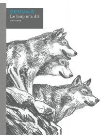 Le loup m'a dit - Histoire complète : Aire Libre - Dupuis