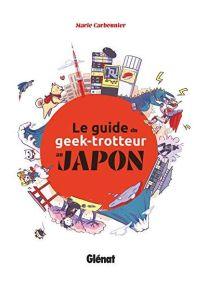 Le Guide du Geek-Trotteur au Japon - NE - Glénat