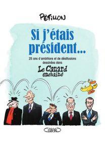 Si j'étais président... - Michel LAFON