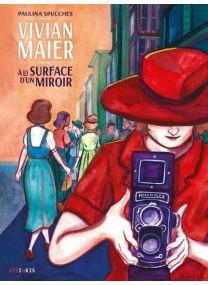 Vivian Maier - A la surface d'un miroir - Steinkis