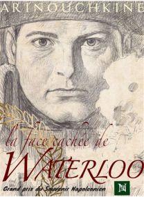 La face cachée de Waterloo - La victoire de l'Empereur -