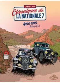 CHRONIQUES DE LA NATIONALE 7 - 400 000 KILOMETRES - Les éditions Paquet