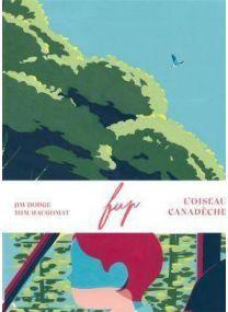 FUP L'OISEAU CANADECHE -