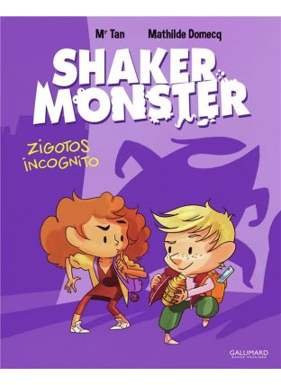 Shaker monster T.2 ; zigotos incognitos - Gallimard