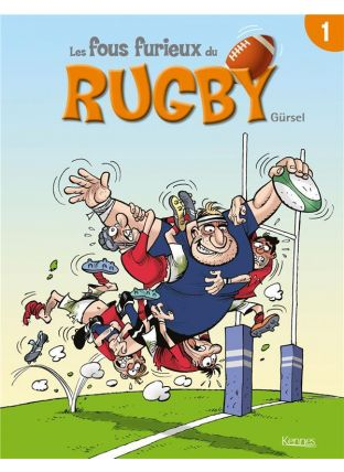 Les fous furieux du rugby T.1 - Kennes Editions