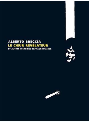 Le coeur révélateur : et autres histoires extraordinaires d'Edgar Allan Poe | Suivi de La vérité sur le cas de M. Valdemar : genèse d'une adaptation - Rackham